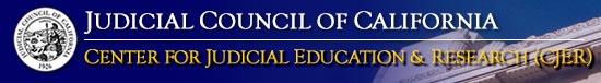 Judicial Council of California, Center for Judiciary Education and Research (CJER)