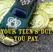 Your Teen's DUI. You Pay.