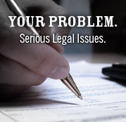 Your Problem.  Serious Legal Issues.